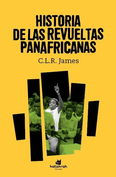 HISTORIA DE LAS REVUELTAS PANAFRICANAS.