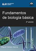 FUNDAMENTOS DE BIOLOGÍA BÁSICA. FUNDAMENTOS DE BIOLOGÍA BÁSICA
