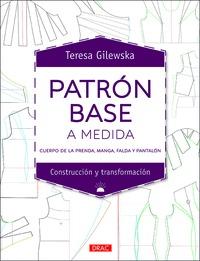 PATRÓN BASE A LA MEDIDA - CUERPO DE LA PRENSA, MANGA, FALDA Y PANTALÓN.