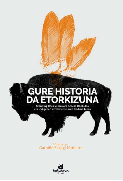 GURE HISTORIA DA ETORKIZUNA                                                     STANDING ROCK V