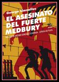 EL ASESINATO DEL FUERTE MEDBURY.