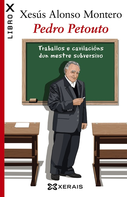 PEDRO PETOUTO : TRABALLOS E CAVILACIÓNS DUN MESTRE SUBVERSIVO