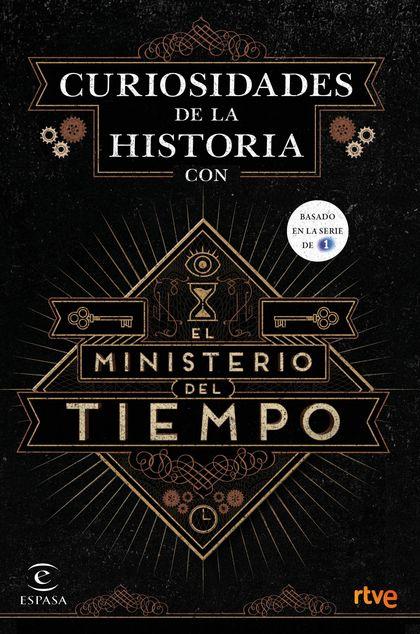CURIOSIDADES DE LA HISTORIA CON EL MINISTERIO DEL TIEMPO.
