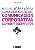 COMUNICACIÓN CORPORATIVA. CLAVES Y ESCENARIOS.