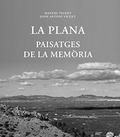 LA PLANA: PAISATGES DE LA MEMÒRIA.
