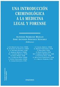 UNA INTRODUCCION CRIMINOLOGICA A LA MEDICINA LEGAL Y FORENS.