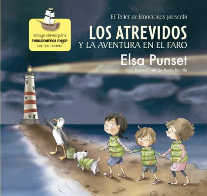 LOS ATREVIDOS Y LA AVENTURA EN EL FARO (EL TALLER DE EMOCIONES). INCLUYE CLAVES PARA RELACIONAR