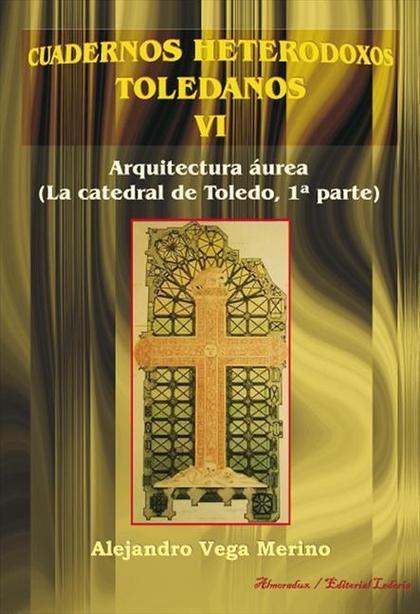 ARQUITECTURA ÁUREA : LA CATEDRAL DE TOLEDO 1