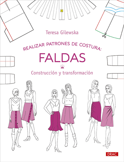 REALIZAR PATRONES DE COSTURA. FALDAS. CONSTRUCCIÓN Y TRANSFORMACIÓN