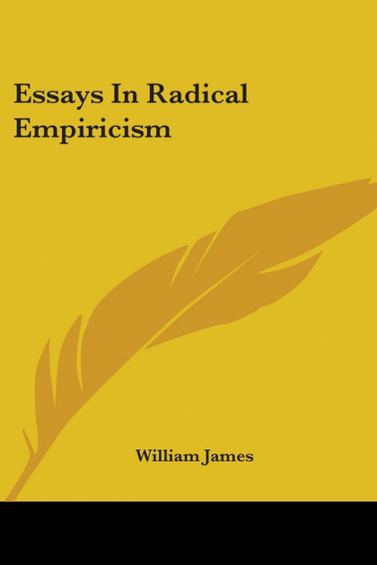 ESSAYS IN RADICAL EMPIRICISM