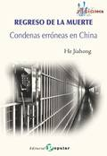 REGRESO DE LA MUERTE - CONDENAS ERRÓNEAS EN CHINA.