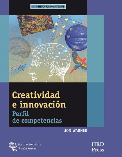 CREATIVIDAD E INNOVACIÓN : PERFIL DE COMPETENCIAS