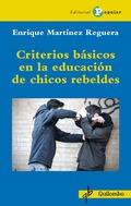 CRITERIOS BÁSICOS  EN LA EDUCACIÓN  DE CHICOS REBELDES.