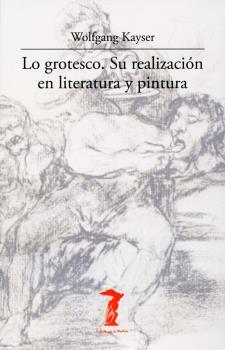 LO GROTESCO : SU REALIZACIÓN EN LITERATURA Y PINTURA