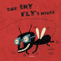 THE SHY FLY´S HOUSE