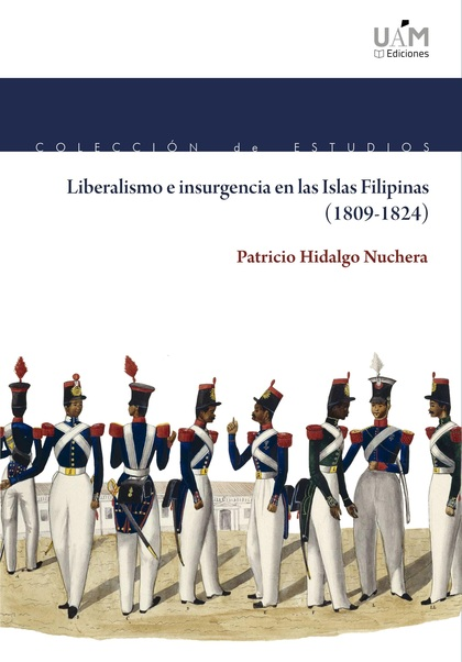 LIBERALISMO E INSURGENCIA EN LAS ISLAS FILIPINAS (1809-1824).