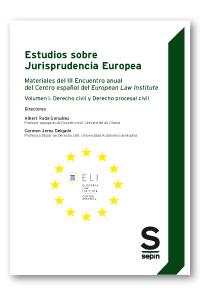 ESTUDIOS SOBRE JURISPRUDENCIA EUROPEA. MATERIALES DEL III ENCUENTRO ANUAL DEL CENTRO ESPAÑOL DE