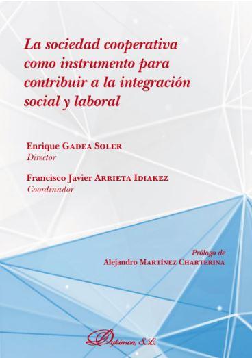 LA SOCIEDAD COOPERATIVA COMO INSTRUMENTO PARA CONTRIBUIR A LA INTEGRACIÓN SOCIAL.