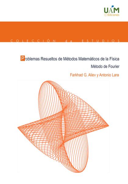 PROBLEMAS RESUELTOS DE MÉTODOS MATÉMATICOS DE LA FISICA. MÉTODOS DE FOURIER.