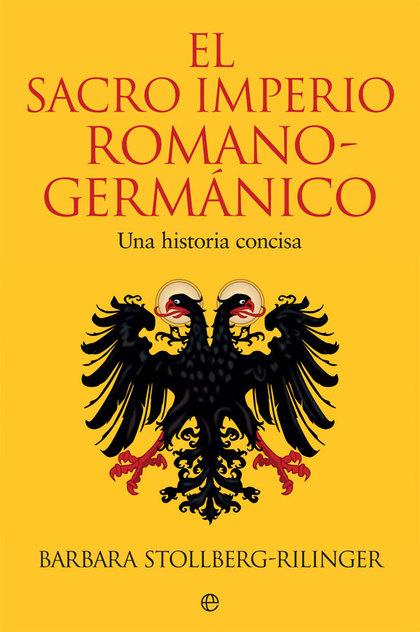 EL SACRO IMPERIO ROMANO-GERMÁNICO                                               UNA HISTORIA CO
