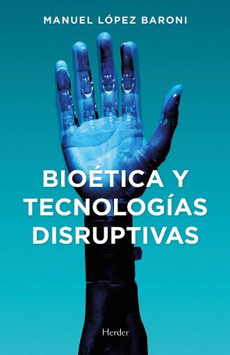 BIOÉTICA Y TECNOLOGÍAS DISRUPTIVAS.