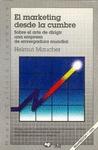 EL MARKETING DESDE LA CUMBRE. 1ªReimp.95 Sobre el arte de dirigir una empresa...