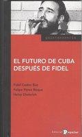 EL FUTURO DE CUBA DESPUÉS DE FIDEL.