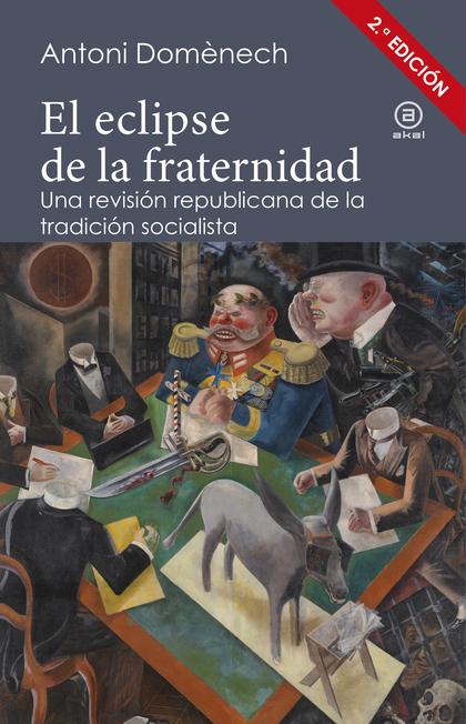 EL ECLIPSE DE LA FRATERNIDAD. UNA REVISIÓN REPUBLICANA DE LA TRADICIÓN SOCIALISTA