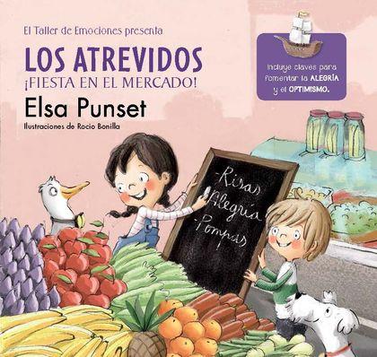 LOS ATREVIDOS ¡FIESTA EN EL MERCADO! (EL TALLER DE EMOCIONES). INCLUYE CLAVES PARA FOMENTAR LA