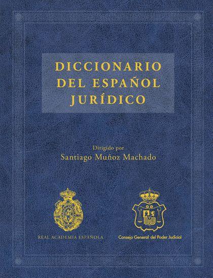 DICCIONARIO DEL ESPAÑOL JURÍDICO.