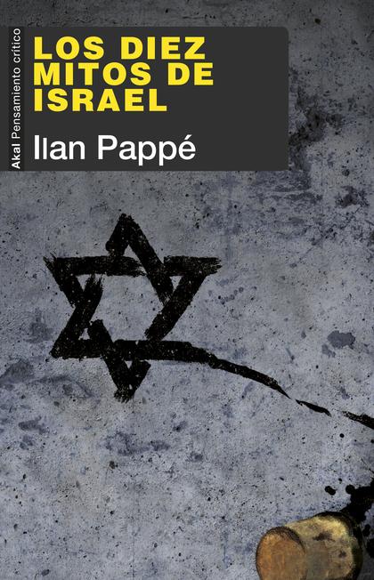 LOS DIEZ MITOS DE ISRAEL.