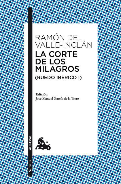 LA CORTE DE LOS MILAGROS (RUEDO IBÉRICO I).