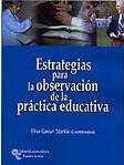 ESTRATEGIAS PARA LA OBSERVACIÓN DE LA PRÁCTICA EDUCATIVA