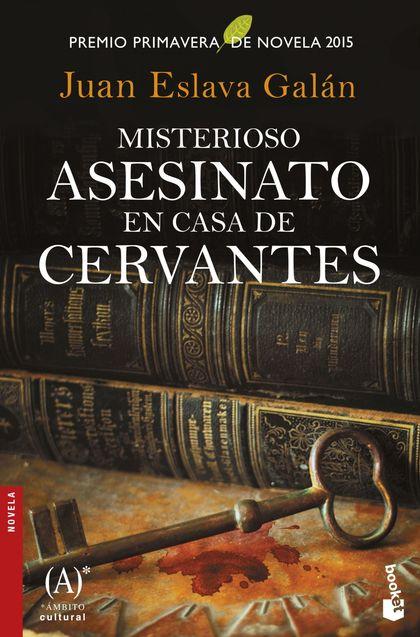 MISTERIOSO ASESINATO EN CASA DE CERVANTES. PREMIO PRIMAVERA DE NOVELA 2015