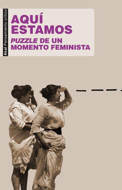 AQUÍ ESTAMOS. PUZZLE DE UN MOMENTO FEMINISTA