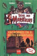 TODOS MIS MONSTRUOS.VACACIONES EN EL HOTEL ENCANTADO