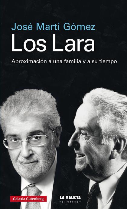 LOS LARA- EBOOK. APROXIMACIÓN A UNA FAMILIA Y A SU TIEMPO