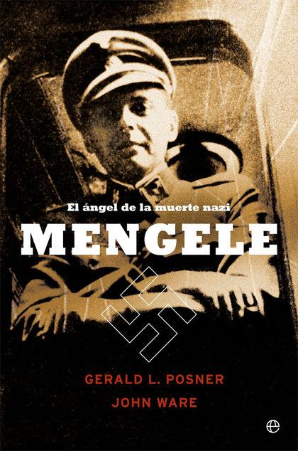 MENGELE. EL ÁNGEL DE LA MUERTE NAZI