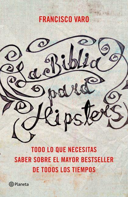 LA BIBLIA PARA HIPSTERS. LAS CLAVES PARA ENTENDER EL MAYOR BESTSELLER DE TODOS LOS TIEMPOS