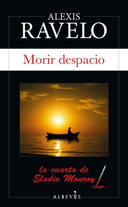 MORIR DESPACIO.
