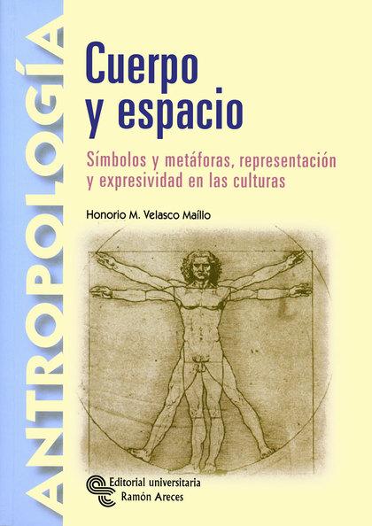 CUERPO Y ESPACIO: SÍMBOLOS Y METÁFORAS, REPRESENTACIÓN Y EXPRESIVIDAD