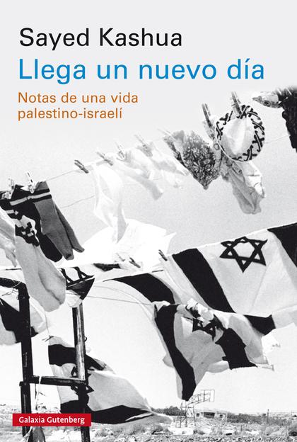 LLEGA UN NUEVO DÍA- EBOOK. NOTAS DE UNA VIDA PALESTINO-ISRAELÍ