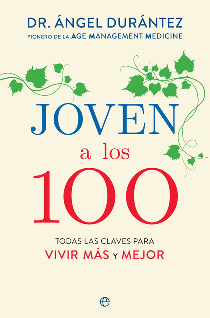 JOVEN A LOS 100                                                                 TODAS LAS CLAVE