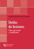 DELITO DE LESIONES: TIPOS AGRAVADOS Y CUALIFICADOS