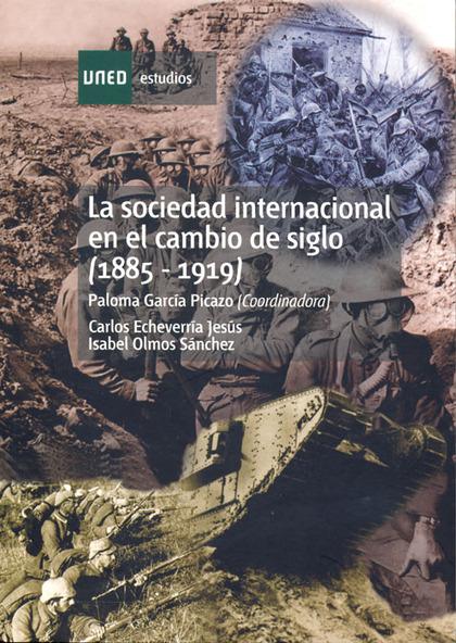 LA SOCIEDAD INTERNACIONAL EN EL CAMBIO DE SIGLO (1885-1919)