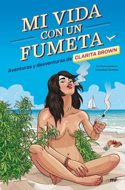 MI VIDA CON UN FUMETA. AVENTURAS Y DESVENTURAS DE CLARITA BROWN