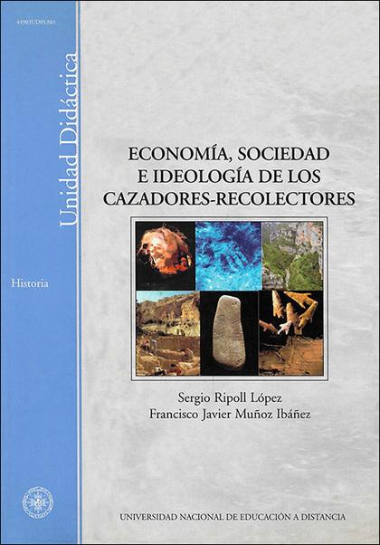 ECONOMÍA, SOCIEDAD E IDEOLOGÍA DE LOS CAZADORES-RECOLECTORES
