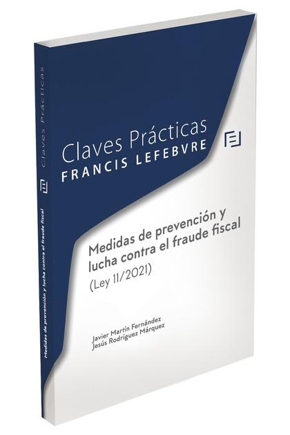 CLAVES PRÁCTICAS  MEDIDAS DE PREVENCIÓN Y LUCHA CONTRA EL FRAUDE FISCAL (LEY 11/.
