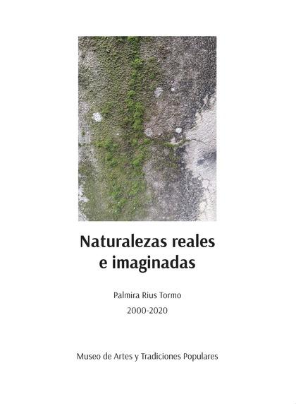 NATURALEZAS REALES E IMAGINADAS                                                 PALMIRA RIUS TO