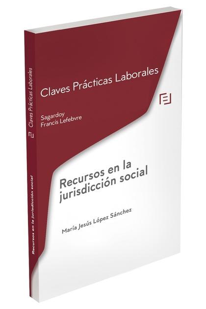 CLAVES PRÁCTICAS RECURSOS EN LA JURISDICCIÓN SOCIAL.
